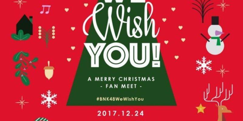 BNK48 WE WISH YOU! A Merry Christmas - Fan Meet {24.12.2560}