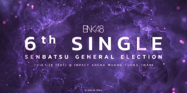 สรุปผลด่วน BNK48 6th Single Senbatsu General Election