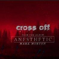 Cross Off - Mark Morton (feat. Chester Bennington)