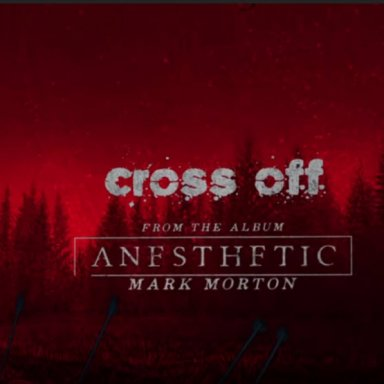 Cross Off - Mark Morton (feat. Chester Bennington)
